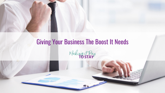 Giving Your Business The Boost It Needs