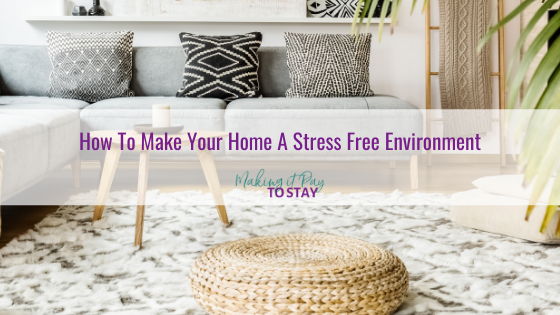 How To Make Your Home A Stress Free Environment