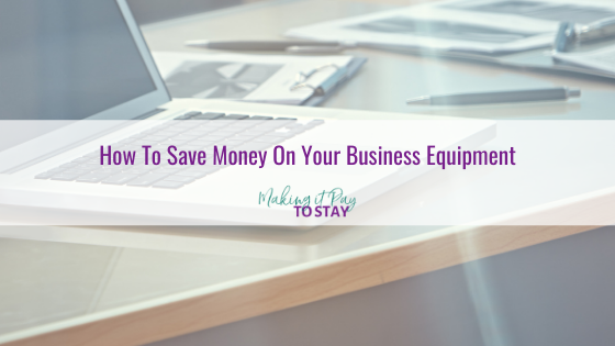 How To Save Money On Your Business Equipment