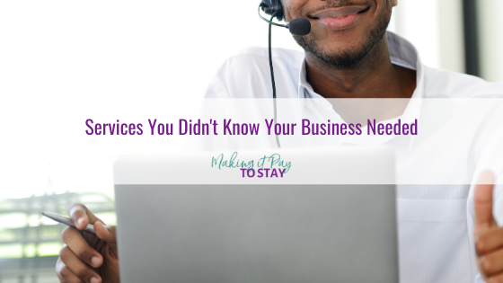Services You Didn't Know Your Business Needed