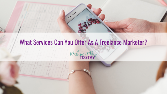 What Services Can You Offer As A Freelance Marketer?