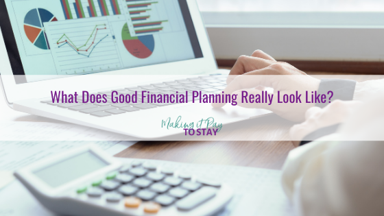 What Does Good Financial Planning Really Look Like?