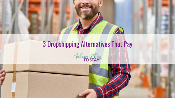 3 Dropshipping Alternatives That Pay