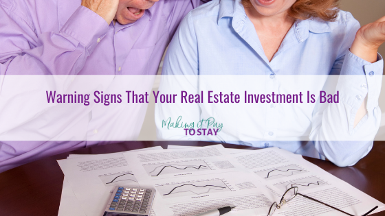 Warning Signs That Your Real Estate Investment Is Bad