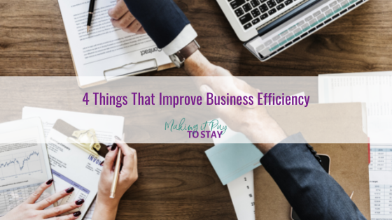 4 Things That Improve Business Efficiency
