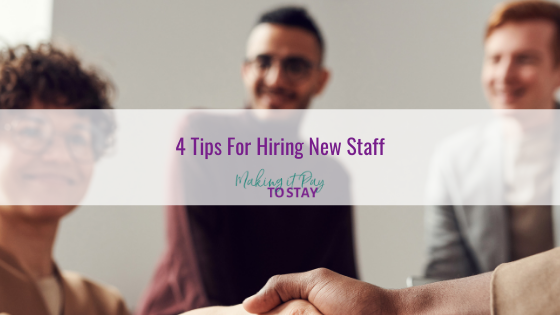 4 Tips For Hiring New Staff