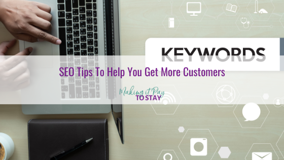 SEO Tips To Help You Get More Customers