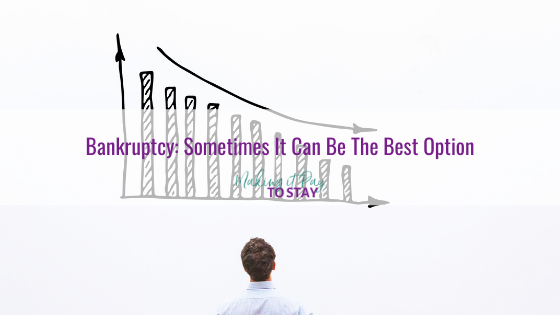 Bankruptcy: Sometimes It Can Be The Best Option