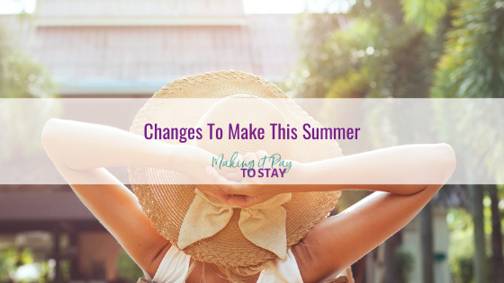 Changes To Make This Summer