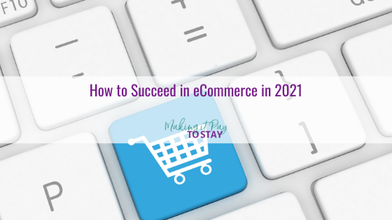How to Succeed in eCommerce in 2021