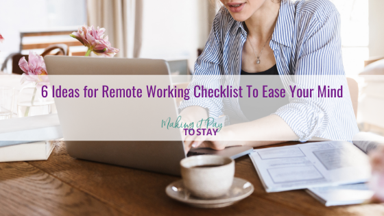 6 Ideas for Remote Working Checklist To Ease Your Mind