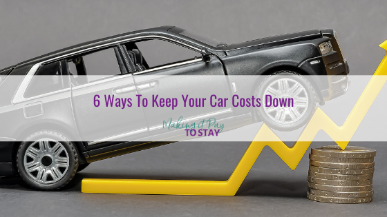6 Ways To Keep Your Car Costs Down