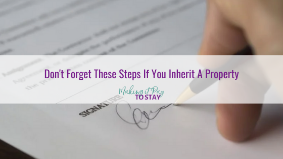 Don't Forget These Steps If You Inherit A Property