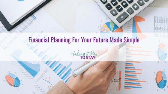 Financial Planning For Your Future Made Simple