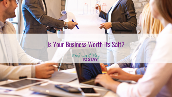 Is Your Business Worth Its Salt?