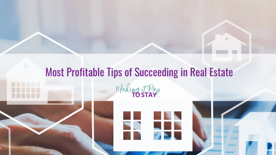 Most Profitable Tips of Succeeding in Real Estate