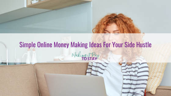 Simple Online Money Making Ideas For Your Side Hustle