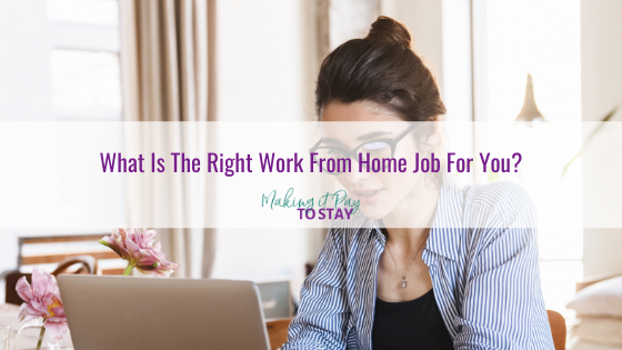 What Is The Right Work From Home Job For You?