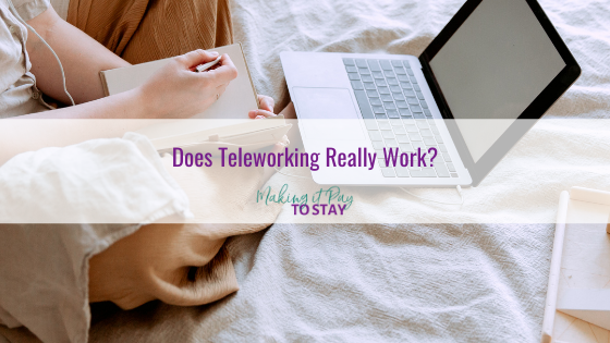 Does Teleworking Really Work?