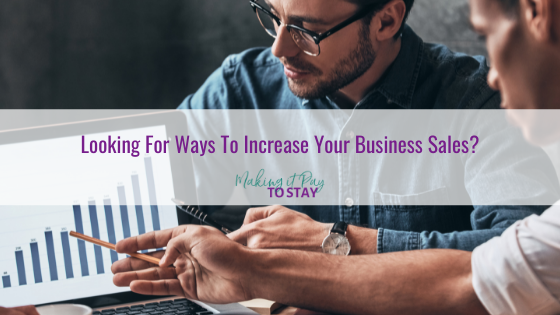 Looking For Ways To Increase Your Business Sales?