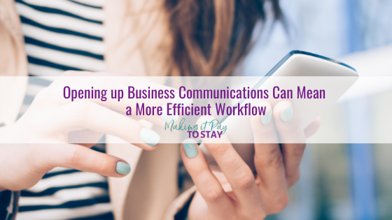 Opening up Business Communications Can Mean a More Efficient Workflow