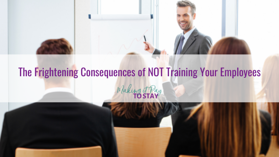 The Frightening Consequences of NOT Training Your Employees