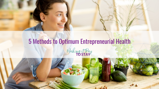 5 Methods to Optimum Entrepreneurial Health