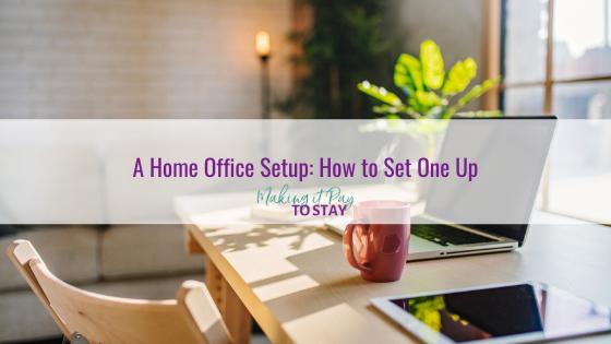A Home Office Setup: How to Set One Up