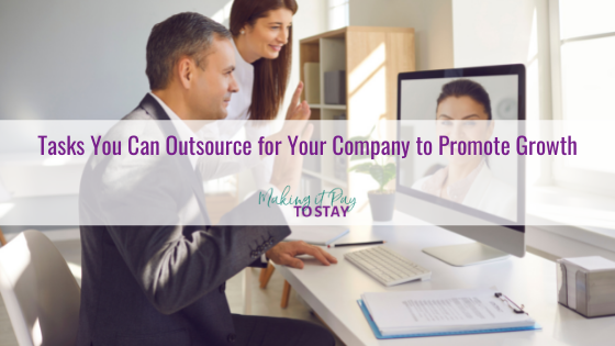 Tasks You Can Outsource for Your Company to Promote Growth
