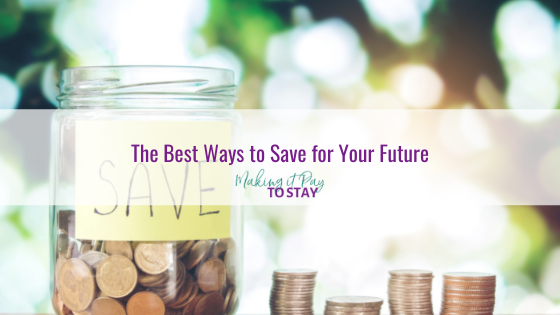 The Best Ways to Save for Your Future