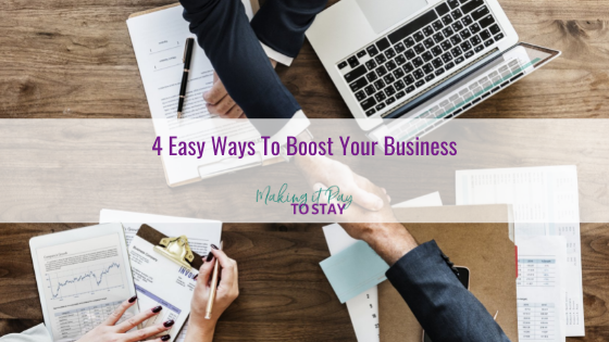 4 Easy Ways To Boost Your Business