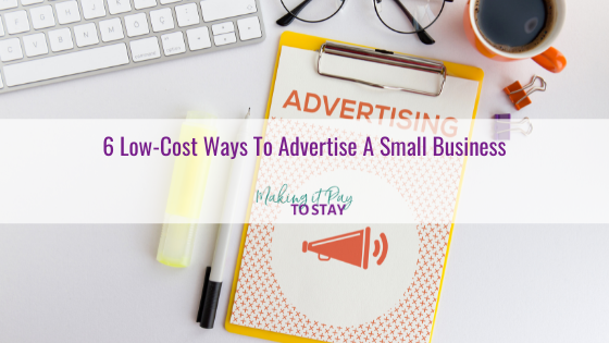 6 Low-Cost Ways To Advertise A Small Business