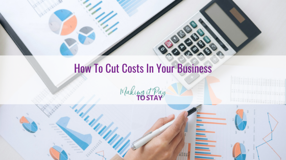 How To Cut Costs In Your Business