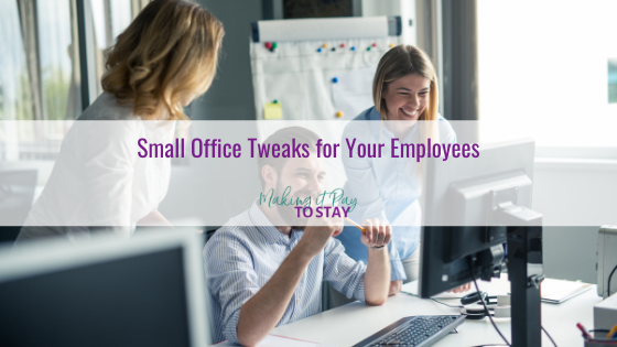 Small Office Tweaks for Your Employees