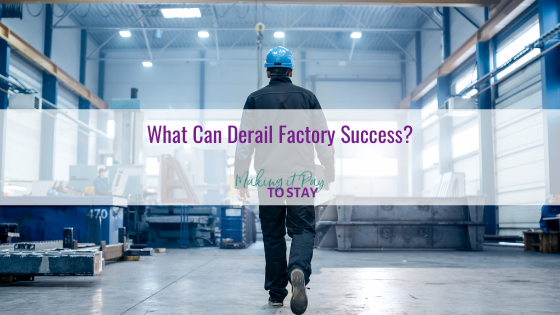 What Can Derail Factory Success?